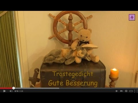 Fg57 Trost Bei Krankheit Kummer Gute Besserung Tröstegedicht Gedicht Video