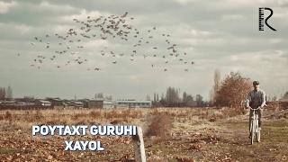 Poytaxt guruhi - Xayol | Пойтахт гурухи - Хаёл