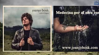 Joanjo Bosk - Medecina per al meu cor [AUDIO]
