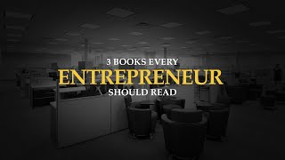 3 Books Every Entrepreneur Should Read