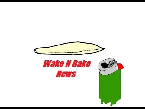 Wake N Bake News #36