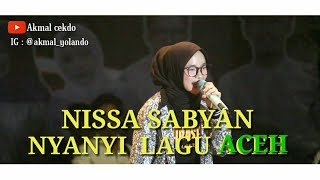 Viral nissa sabyan nyanyi lagu aceh di acara ulantahun aceh timur ke - 62 (  vidio music)