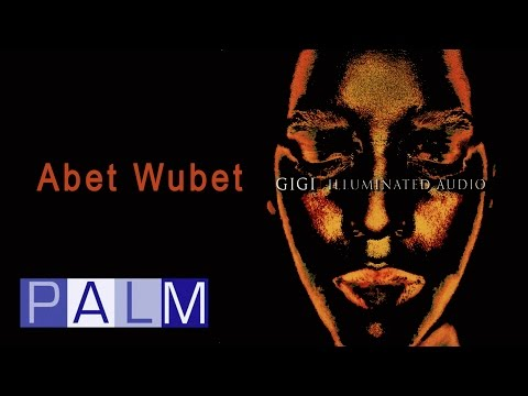Gigi: Abet Wubet   Illuminated Audio