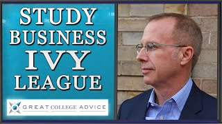 Admissions Expert On Studying Business In The Ivy League