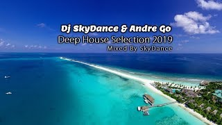 Dj SkyDance & Andre Go - Deep House Selection 2019
