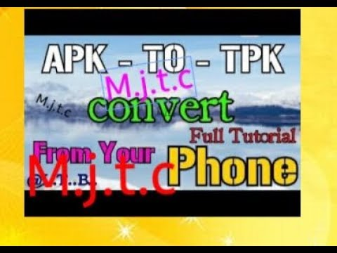 how to convert apk to tpk proof new 2019