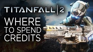 Best Way to Spend Credits in Titanfall 2