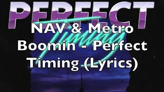 Nav Metro Boomin Perfect Timing Lyrics.mp3
