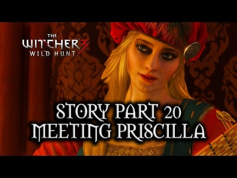 The Witcher 3: Wild Hunt - Story - Part 20 - Meeting Priscilla