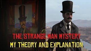 Red Dead Redemption 2  (Spoilers) The Strange Man Explained ( My Theory )