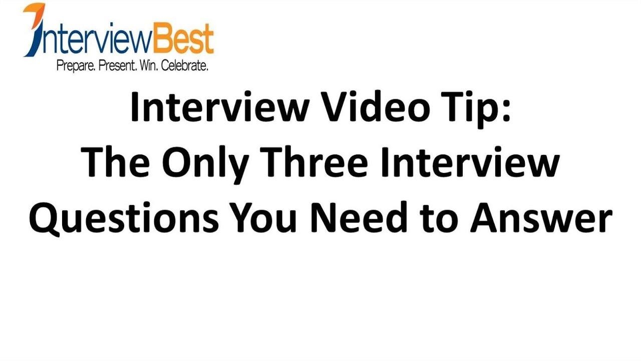 Wonderful There Are Only 3 Job Interview Questions   Do You Know Them?