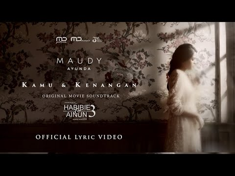 Maudy Ayunda – Kamu & Kenangan (Ost. Habibie & Ainun 3) | Official Music Video