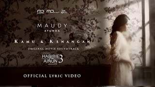 Download lagu Maudy Ayunda – Kamu & Kenangan (Ost. Habibie & Ainun 3) | Official Music Video