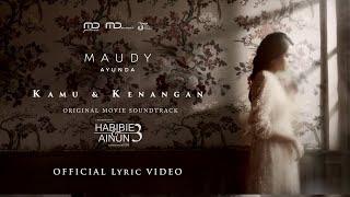 Download Maudy Ayunda – Kamu Dan Kenangan (Ost. Habibie & Ainun 3) | Official Music Video