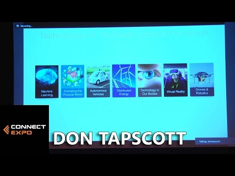 Five Mind Blowing Technologies that Will Change the World, with Don Tapscott // Connect Expo 2017