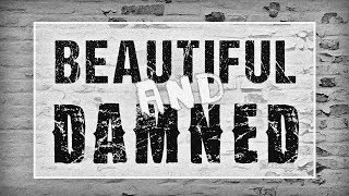 G-Eazy - The Beautiful & Damned (Lyric Video) ft. Zoe Nash
