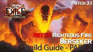 [POE] Righteous Fire Zerker Build Guide 3.1 (Abyss League) - Part 2