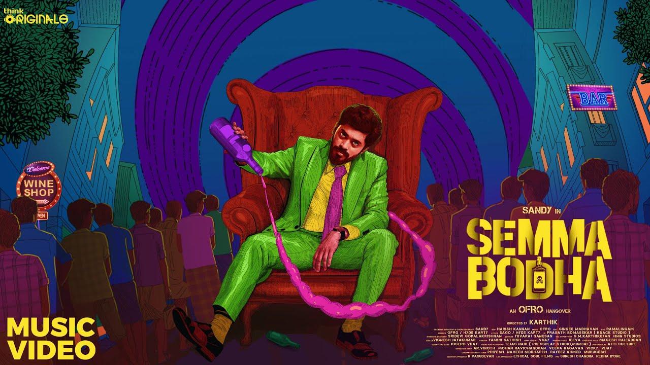 Download ofRo - Semma Bodha Music Video | Sandy | Karthik | Sago, Hyde Karty | Think Originals