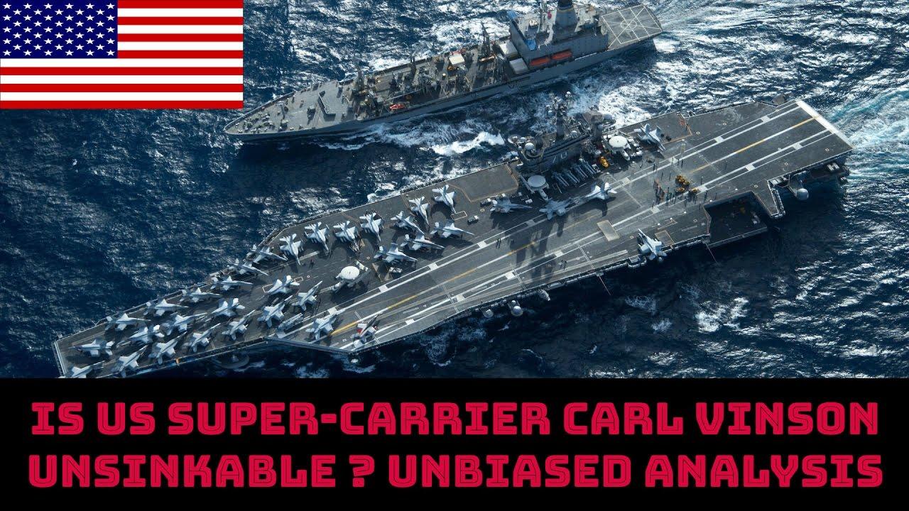 Is Us Super Carrier Carl Vinson Unsinkable Unbiased