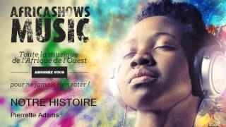 Pierrette Adams - Notre histoire