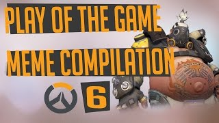 Play of the game - Parody - Meme Compilation | #6 | OVERWATCH