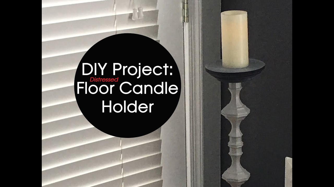 Finest DIY | Distressed Floor Candle Holder (Two-Toned Effect) - YouTube FH45