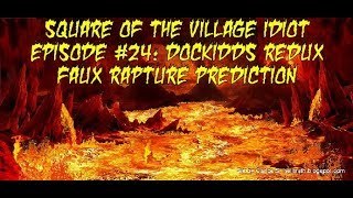 Politics City SVI #24: DocKidds Redux: The Angry Christian Predicts the Rapture