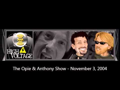 The Opie & Anthony Show - November 3, 2004 (Full Show)