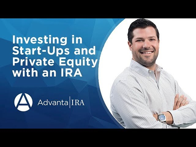 Investing in Start-Ups and Private Equity with an IRA