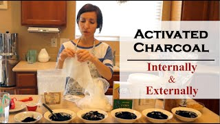 Using Activated Charcoal Internally & Externally
