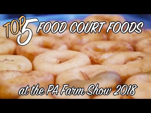 Top 5 Foods at 2018 PA Farm Show