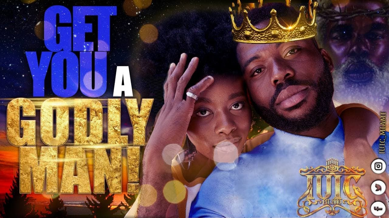 #IUIC || Get You A Godly Man Sis!!