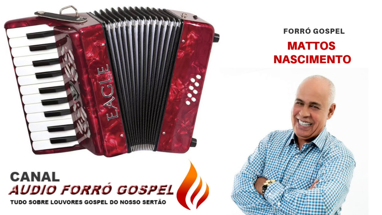 Forró Gospel-Mattos Nascimento