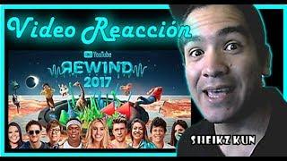 YouTube Rewind: The Shape of 2017 | #YouTubeRewind  | VIDEO REACCION | Sheikz Kun