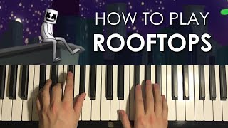 How To Play Marshmello ROOFTOPS (PIANO TUTORIAL LESSON)