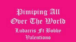 Pimping All Over The World Ludacris Ft Bobby Valentiono