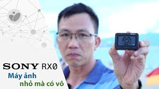 sony camera rx0 - may anh nho ma co vo - tinhtevn