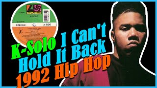 K-Solo I Cant Hold It Back 1992 Hip Hop