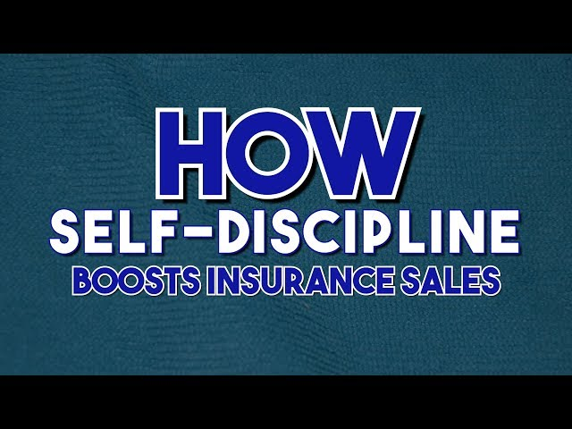 How Self-Discipline Boosts Insurance Sales