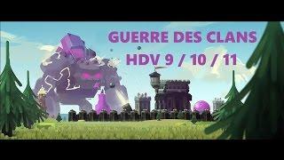 [COC] GDC   INCROYABLE GDC ATTAQUES COMPOS 3 ETOILES HDV 9 ET HDV 10   Clash of clans FRANCAIS