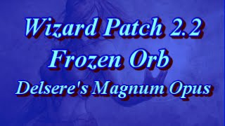 Wizard Frozen Orb Patch 2.2 Delsere