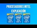 Explicación de procesadores Intel Core i3 - i5 - i7 - Deak Mobo