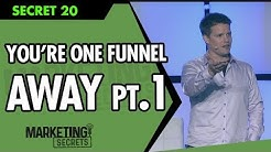 Secret #20: You're One Funnel Away - Part 1