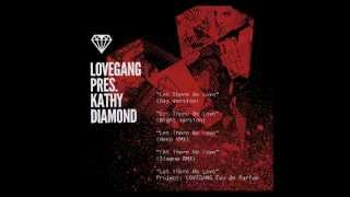 LOVEGANG pres. KATHY DIAMOND - Let there be Love (Heko RMX) (Snippet)