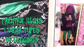 Creative ways I wear types of leggings | Styling