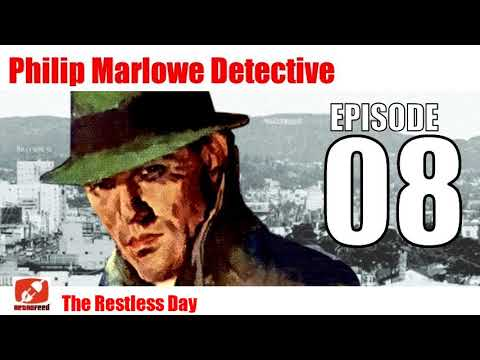 Philip Marlowe Detective - 08 - The Restless Day - Raymond Chandler Radio Show Audiobook