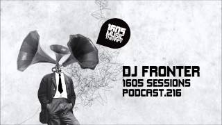 1605 Podcast 216 with DJ Fronter