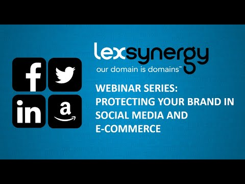Webinar: Protecting Your Brand In Social Media and Ecommerce