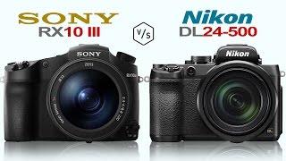 sony rx10 iii vs nikon dl24 500