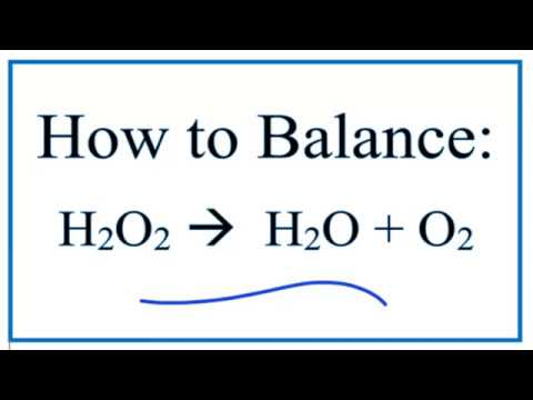 How To Balance H2o2 O2 H2o The Decomposition Of Hydrogen
